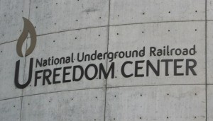 national underground railroad freedom center sign