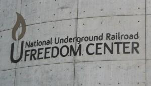 national underground railroad freedom center sign