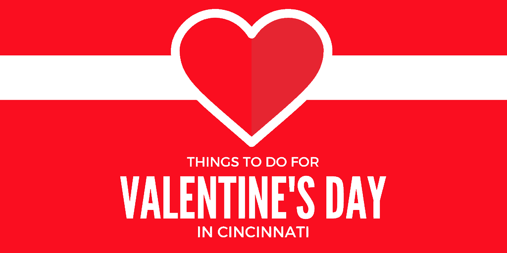 Valentines Day Cincinnati