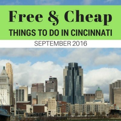 Free and Cheap Things to do In Cincinnati for September 2016