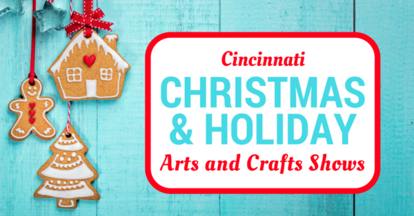 Cincinnati Holiday and Christmas Arts and Crafts Shows