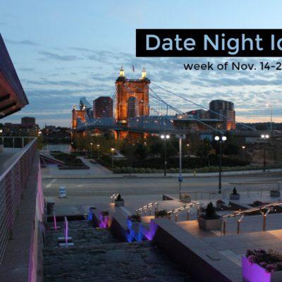 Date Night in Cincinnati | November 14 – November 20, 2016