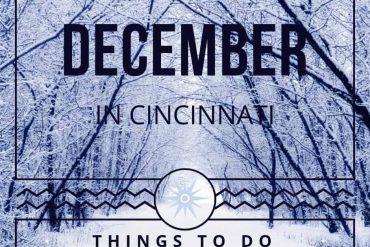 December Things To Do in Cincinnati