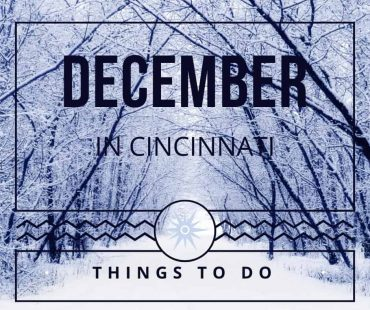 December Things To Do in Cincinnati