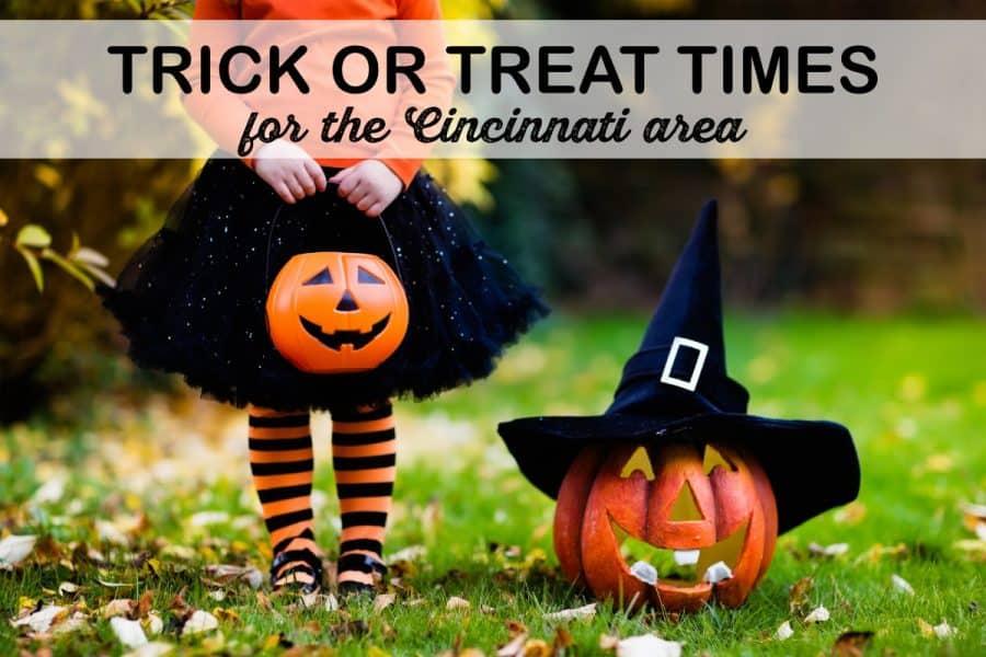 Trick or Treat Time for the Cincinnati Area